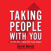 Taking People With You: The Only Way to Make Big Things Happen, by David Nova