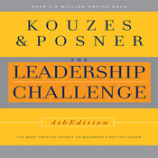 The Leadership Challenge, 4th Edition: The Most Trusted Source on Becoming a Better Leader, by James M. Kouzes