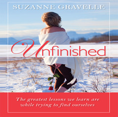 Unfinished: The Greatest Lessons We Learn Are While Trying to Find Ourselves Audiobook, by Suzanne Gravelle