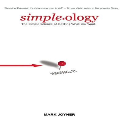 Simpleology: The Simple Science of Getting What You Want Audiobook, by Mark Joyner