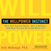 The Willpower Instinct: How Self-Control Works, Why It Matters, and What You Can Do to Get More of It, by Kelly McGonigal