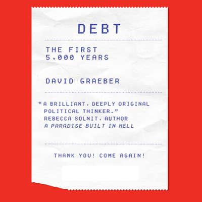 Debt: The First 5,000 Years Audiobook, by David Graeber