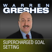 Supercharged Goal Setting: A No-Nonsense Approach to Making Your Dreams a Reality Audiobook, by Warren Greshes