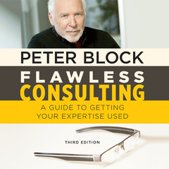 Flawless Consulting: A Guide to Getting Your Expertise Used, Third Edition Audiobook, by Peter Block
