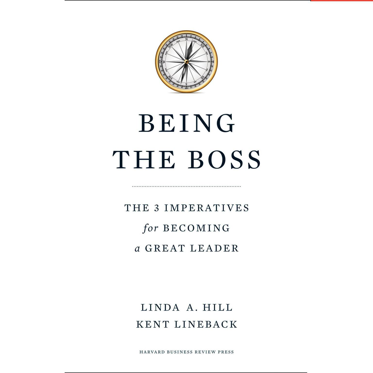 Printable Being the Boss: The 3 Imperatives for Becoming a Great Leader Audiobook Cover Art