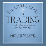 The Little Book of Trading: Trend Following Strategy for Big Winnings Audiobook, by Michael W. Covel, Michael Covel