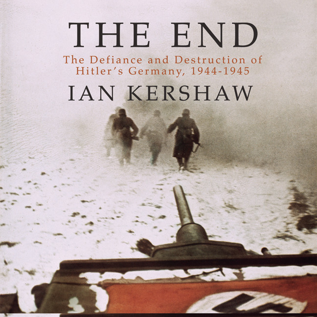 Printable The End: The Defiance and Destruction of Hitler's Germany, 1944-1945 Audiobook Cover Art
