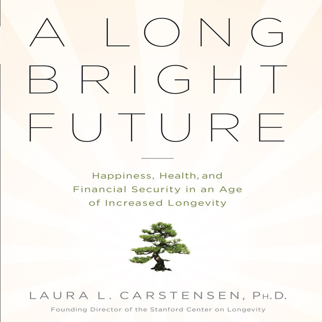 Printable A Long Bright Future: An Action Plan for a Lifetime of Happiness, Health, and Financial Security Audiobook Cover Art