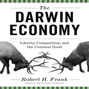 The Darwin Economy: Liberty, Competition, and the Common Good, by Robert H. Frank