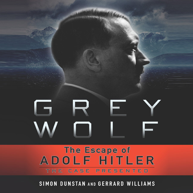 Printable Grey Wolf: The Escape of Adolf Hitler Audiobook Cover Art