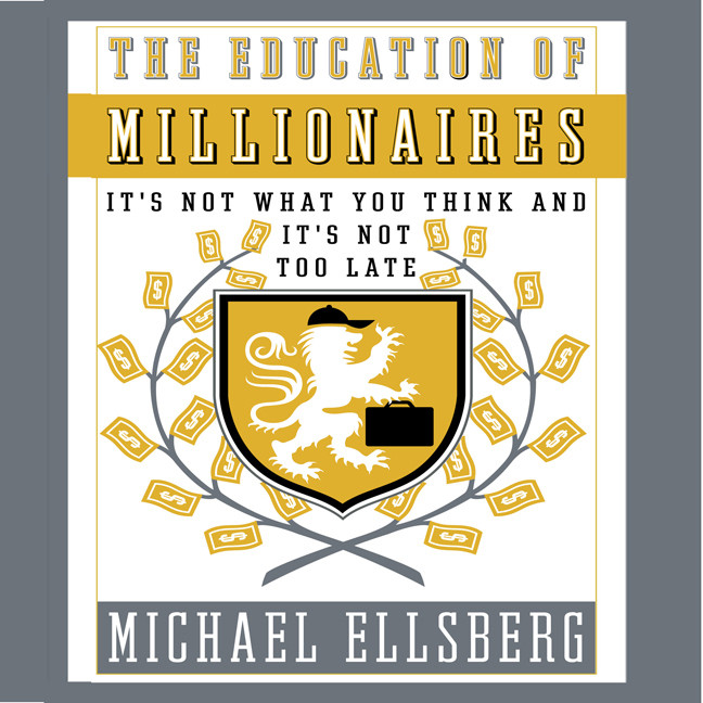 Printable The Education of Millionaires: It's Not What You Think and It's Not Too Late Audiobook Cover Art