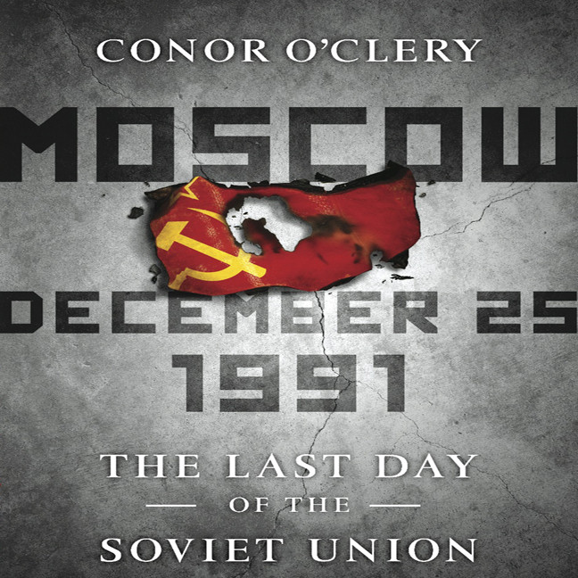 Printable Moscow, December 25,1991: The Last Day of the Soviet Union Audiobook Cover Art