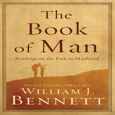 The Book Man: Readings on the Path to Manhood Audiobook, by William J. Bennett
