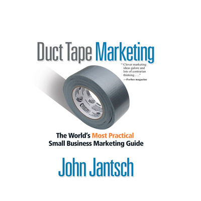 Duct Tape Marketing Revised and Updated: The Worlds Most Practical Small Business Marketing Guide Audiobook, by John Jantsch