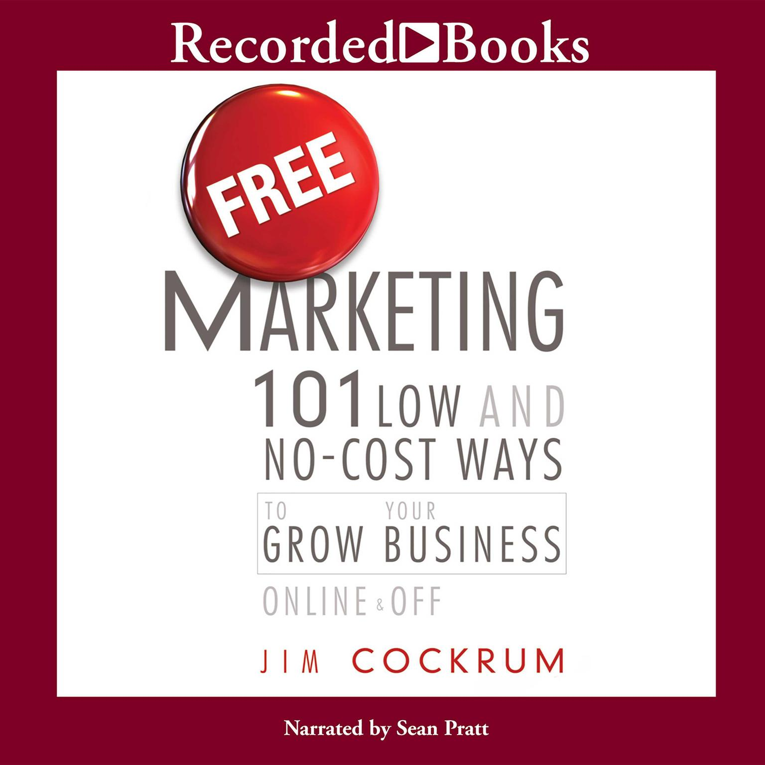 Printable Free Marketing: 101 Low and No-Cost Ways to Grow Your Business, Online and Off Audiobook Cover Art