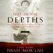 Out of the Depths: The Story of a Child of Buchenwald Who Returned Home at Last Audiobook, by Israel Meir Lau