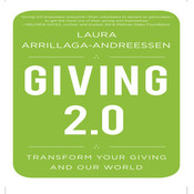 Giving 2.0: Transform Your Giving and Our World, by Laura Arrillaga-Andreessen, Lisa Cordileone