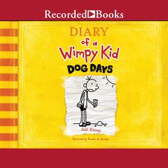 Diary of a Wimpy Kid: Dog Days Audiobook, by Jeff Kinney