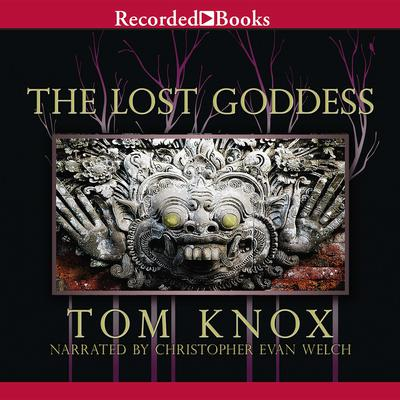 The Lost Goddess Audiobook, by Tom Knox