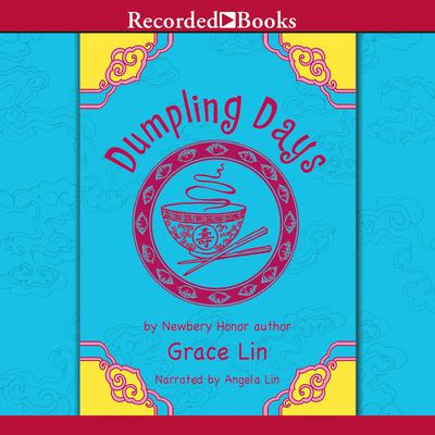 Dumpling Days Audiobook, by Grace Lin