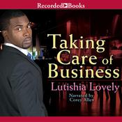 Taking Care of Business Audiobook, by Lutishia Lovely