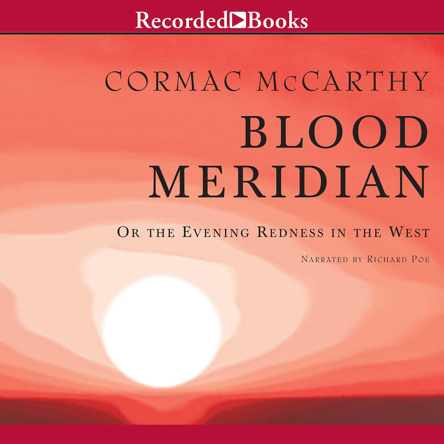Printable Blood Meridian: Or the Evening Redness in the West Audiobook Cover Art