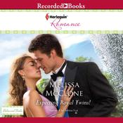 Expecting Royal Twins! Audiobook, by Melissa McClone