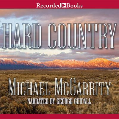 Hard Country: A Novel of the Old West Audiobook, by Michael McGarrity
