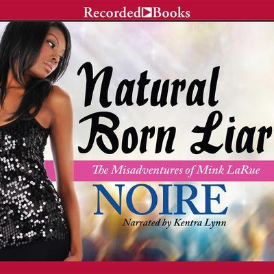 Natural Born Liar Audiobook, by Noire