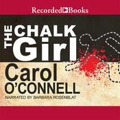 The Chalk Girl Audiobook, by Carol O'Connell