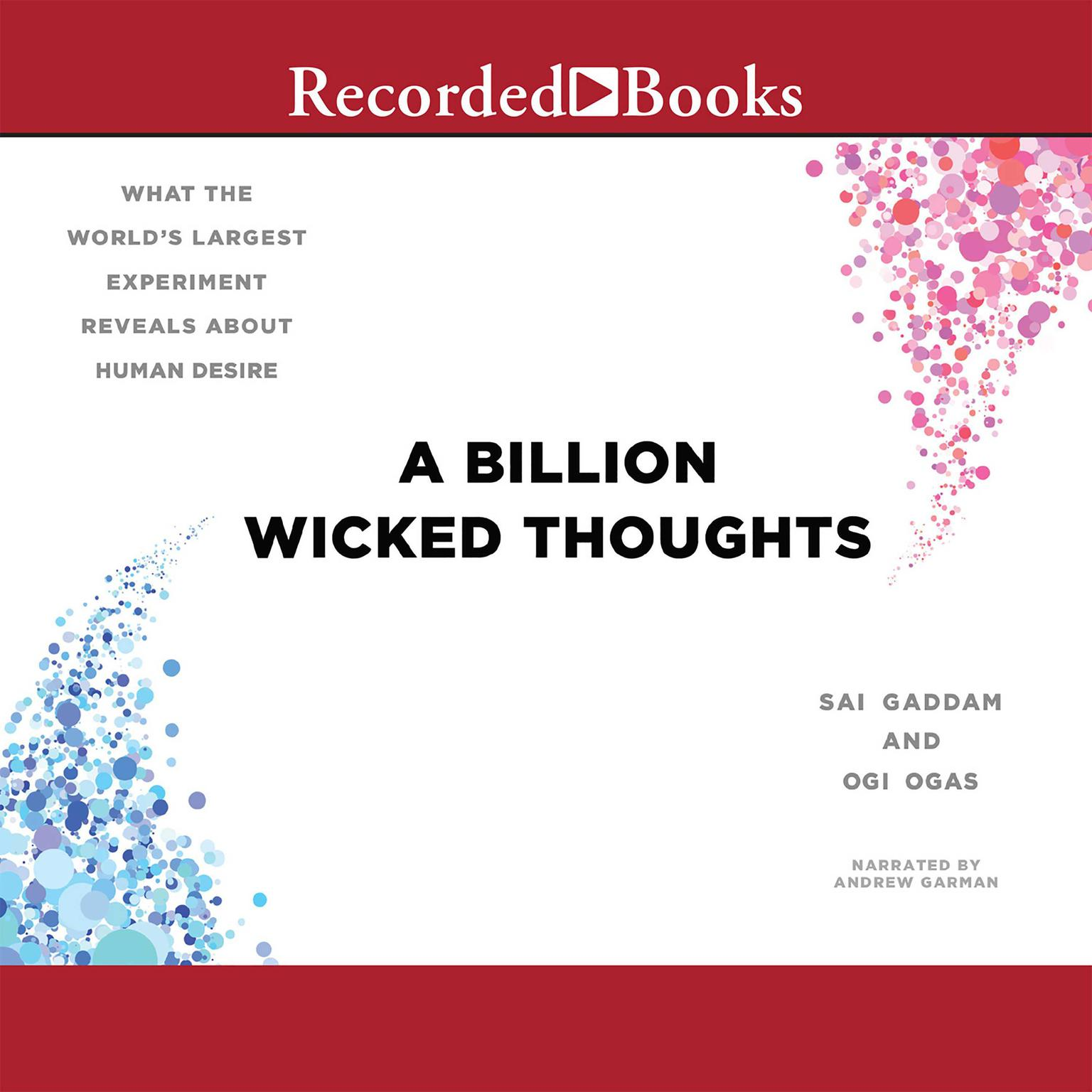 Printable A Billion Wicked Thoughts: What the World's Largest Experiment Reveals About Human Desire Audiobook Cover Art