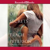 House of Secrets, by Tracie Peterson