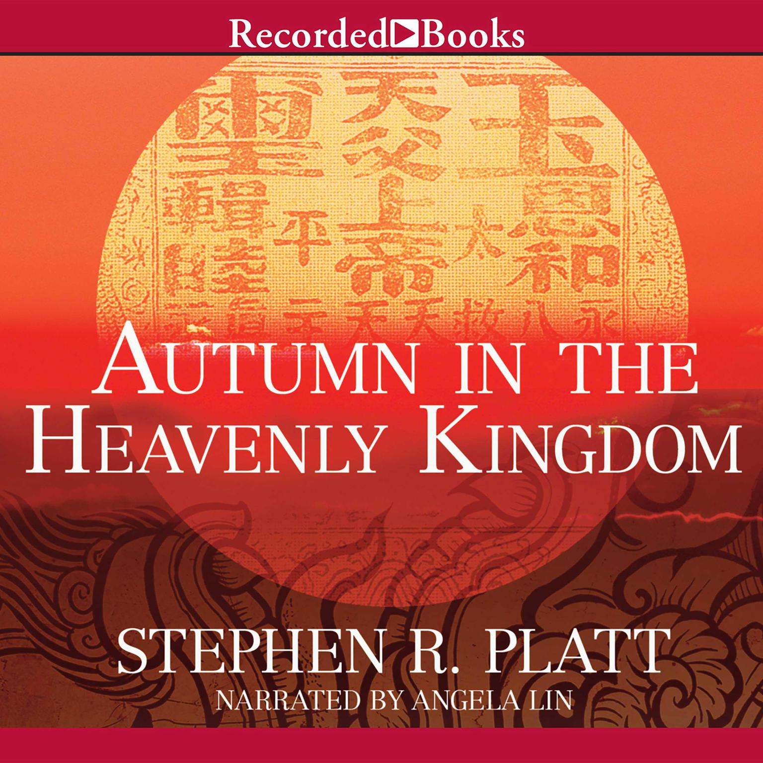 Printable Autumn in the Heavenly Kingdom: China, the West, and the Epic Story of the Taiping Civil War Audiobook Cover Art