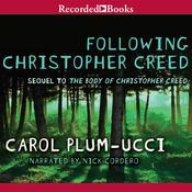 Following Christopher Creed: The Sequel to The Body of Christopher Creed, by Carol Plum-Ucci