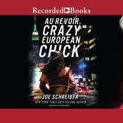 Au Revoir, Crazy European Chick Audiobook, by Joe Schreiber