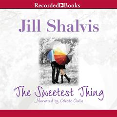 The Sweetest Thing Audiobook, by Jill Shalvis