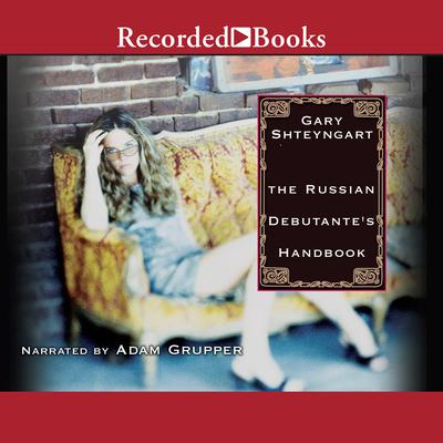 Russian Debutante's Handbook Audiobook, by Gary Shteyngart