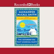 The Saturday Big Tent Wedding Party Audiobook, by Alexander McCall Smith