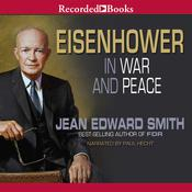 Eisenhower in War and Peace Audiobook, by Jean Edward Smith