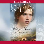 Valley of Dreams Audiobook, by Lauraine Snelling
