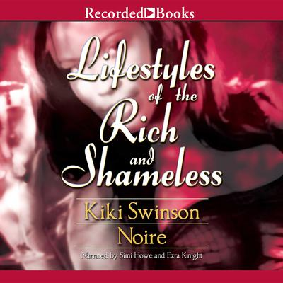 Lifestyles of the Rich and Shameless Audiobook, by