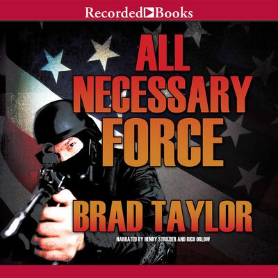 All Necessary Force Audiobook, by Brad Taylor