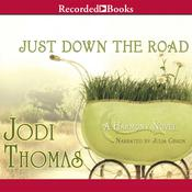 Just Down the Road, by Jodi Thomas