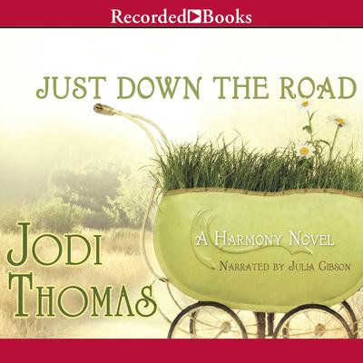 Just Down the Road Audiobook, by Jodi Thomas