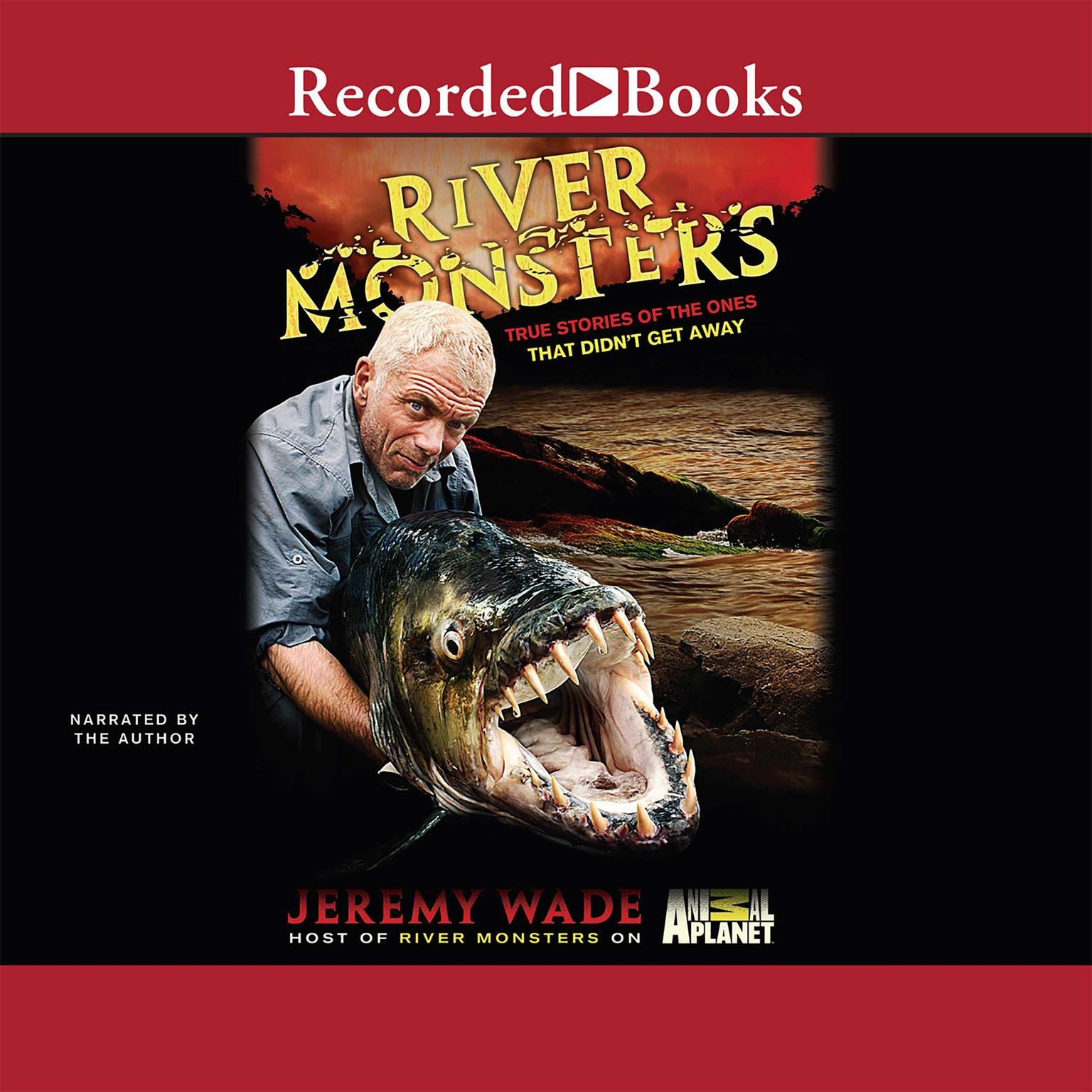 Printable River Monsters: True Stories of the Ones That Didn't Get Away Audiobook Cover Art