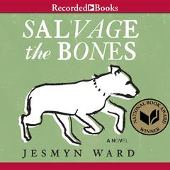 Salvage the Bones Audiobook, by Jesmyn Ward