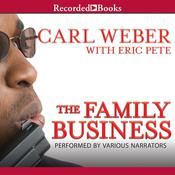 The Family Business Audiobook, by Carl Weber, Eric Pete