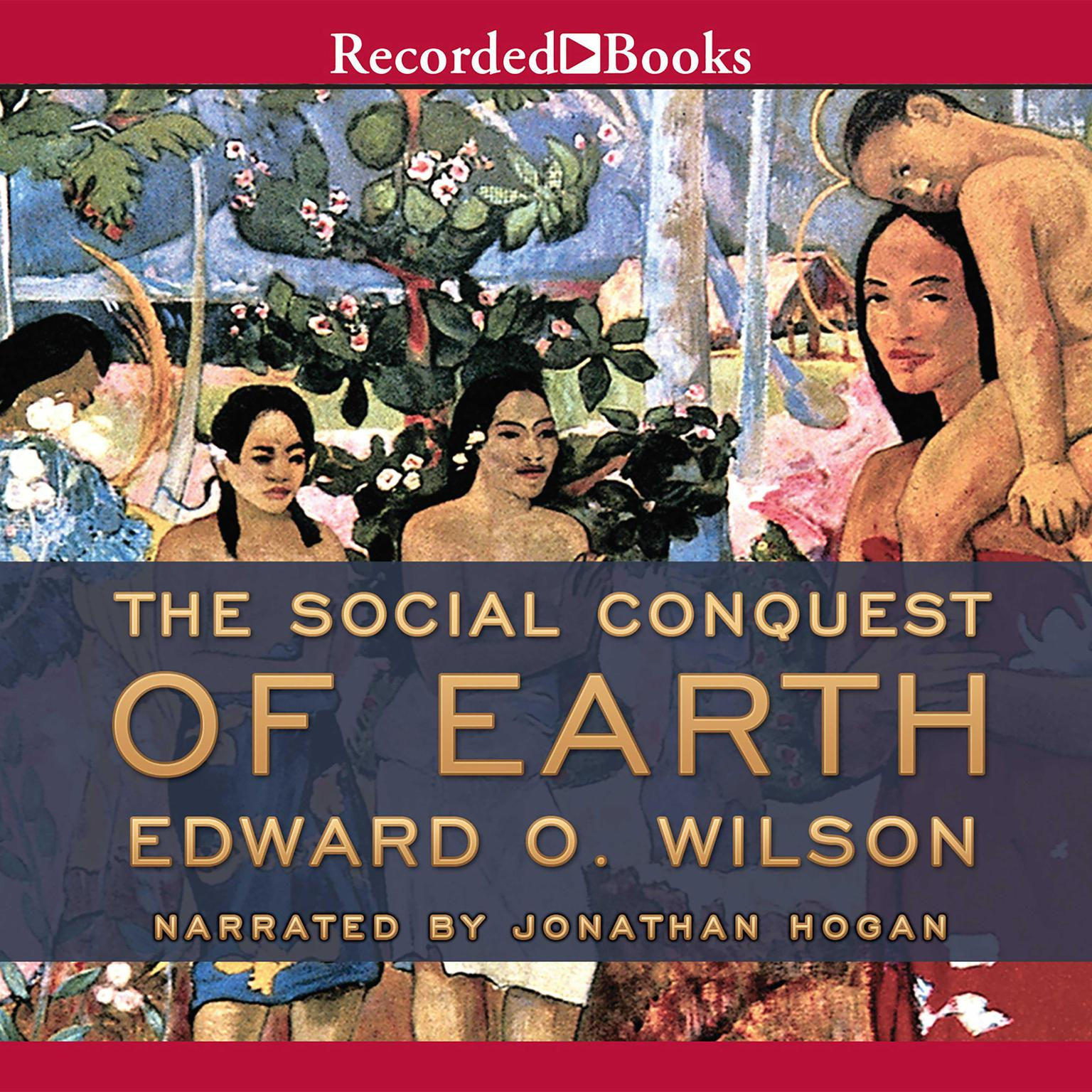 Printable The Social Conquest of Earth Audiobook Cover Art