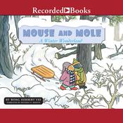 Mouse and Mole: A Winter Wonderland Audiobook, by Wong Herbert Yee