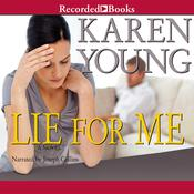 Lie For Me Audiobook, by Karen Young